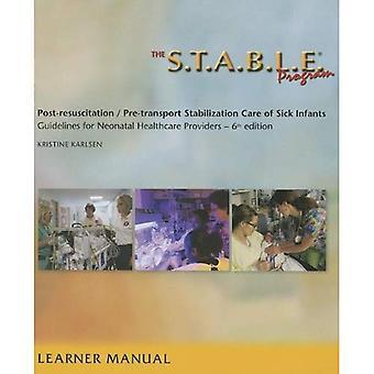 Das S.T.A.B.L.E. Programm, Lernende / Anbieter Handbuch: Post-Reanimation / Pre-Transport Stabilisierung kümmert sich um kranke Säuglinge-Richtlinien für neonatale heilen... / Post-Resuscition-Stabilisierung)