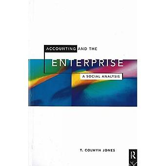 Accounting and the Enterprise A Social Analysis by Jones & T. Colwyn