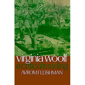 Virginia Woolf A Critical Reading by Fleishman & Avrom