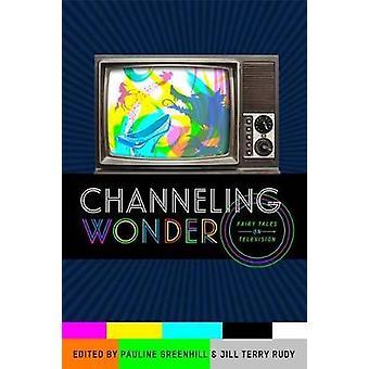 Kanalisera Wonder sagor på TV av Greenhill & Pauline