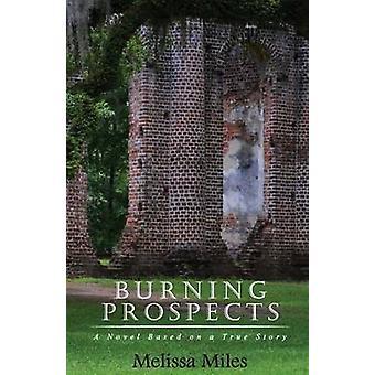 Brandende vooruitzichten A roman gebaseerd op een waargebeurd verhaal door Miles & Melissa