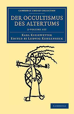 Der Occultismus Des Altertums  2 Volume Set by Kiesewetter & Karl
