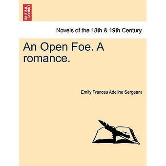 Um inimigo aberto. um Romance. pelo Sargento & Emily Frances Adeline
