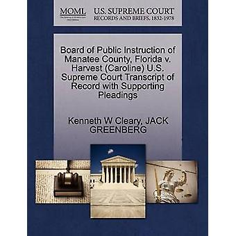 Board of Public Instruction of Manatee County Florida v. Harvest Caroline U.S. Supreme Court Transcript of Record with Supporting Pleadings by Cleary & Kenneth W