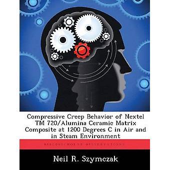 Comportamiento de fluencia a la compresión de compuestos de matriz cerámica de 720Alumina Nextel TM a 1200 grados C en aire y en ambiente de vapor por Moderador: Szymczak y Neil R.