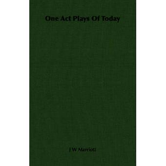 One Act Plays Of Today by Marriott & J W