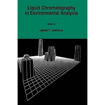 Liquid Chromatography in Umweltanalytik von Lawrence & James F.