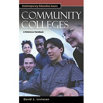 Community Colleges A Reference Handbook by Levinson & David L.