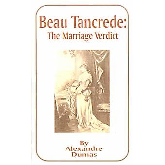 Beau Tancrede The Marriage Verdict by Dumas & Alexandre