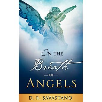 ON THE BREATH OF ANGELS by Savastano & D. R.