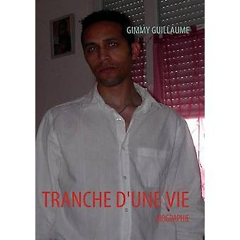 TRANCHE DUNE VIE by GUILLAUME & GIMMY