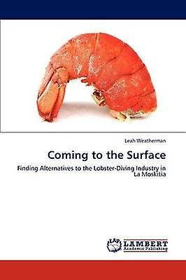 Coming to the Surface by Weatherhomme & Leah