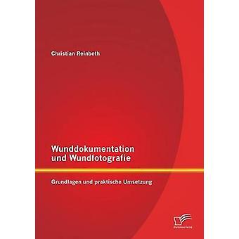 Wunddokumentation Und Wundfotografie grundlag Und Praktische Umsetzung av Reinboth & Christian