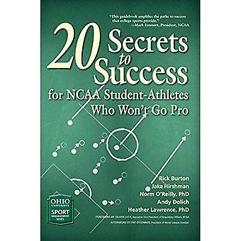 20 Geheimnisse des Erfolgs für NCAA Nachwuchsathleten, die nicht Pro gehen (Ohio Universität-Sport-Management-Serie)