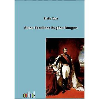 Seine Exzellenz Eugène Rougon por Zola y Emile