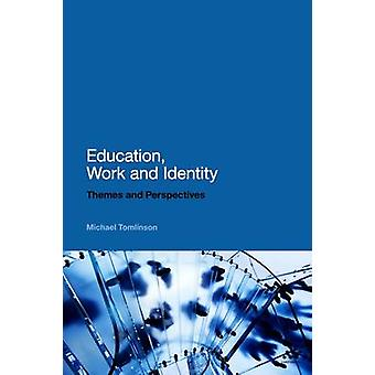 Education Work and Identity by Michael Tomlinson