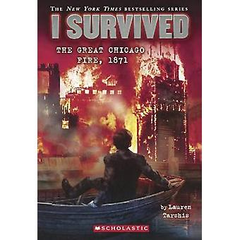 I Survived the Great Chicago Fire - 1871 by Lauren Tarshis - 97806063