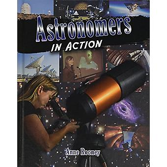 Astronomers in Action by Anne Rooney - 9780778746461 Book