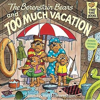 The Berenstain Bears and Too Much Vacation by Stan Berenstain - Jan B