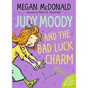 Judy Moody and the Bad Luck Charm by Judy Moody and the Bad Luck Char