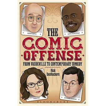The Comic Offense from Vaudeville to Contemporary Comedy - Larry David
