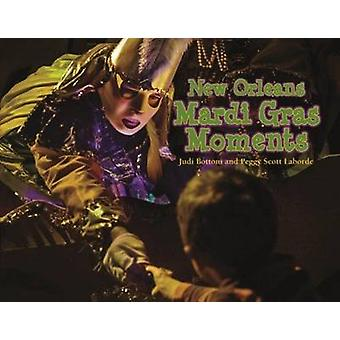 New Orleans Mardi Gras Moments by Peggy Scott Laborde - Judi Bottoni