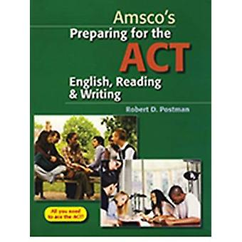 Preparing for the ACT English - Reading & Writing (2nd) by Robert Pos