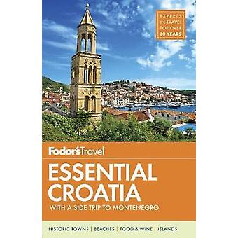 Fodor's Essential Croatia - with a Side Trip to Montenegro by Fodor's