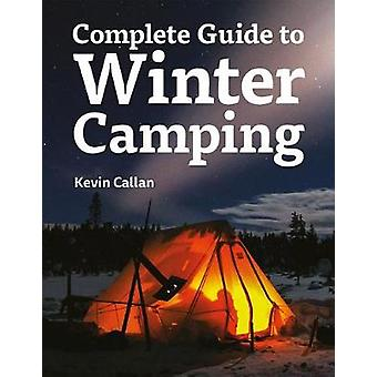 The Complete Guide to Winter Camping by Kevin Callan - 9781770859883