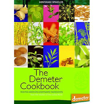 The Demeter Cookbook - Recipes Based on Biodynamic Ingredients - from
