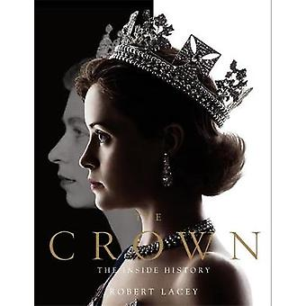 The Crown - The Official History (1947 - 1955) by Robert Lacey - 97819