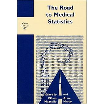 The Road to Medical Statistics by Eileen Magnello - Anne Hardy - 9789