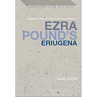 Ezra Pound's Eriugena (Historicizing Modernism)