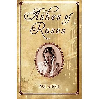 Ashes of Roses by Mj Auch - 9780312535803 Book