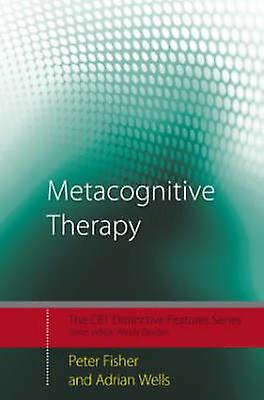 Metacognitive Therapy by Peter Fisher