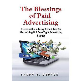 De zegeningen van betaalde reclame ontdekken de industrie deskundige Tips voor het maximaliseren van de ROI van een strakke reclamebudget door George & Lasun Joshua