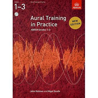 Aural Training in Practice ABRSM Grades 1-3 (With 2 CDs) (Paperback) by Holmes John Scaife Nigel