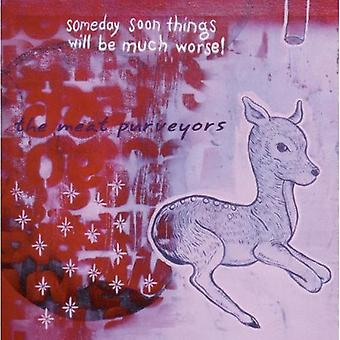 Meat Purveyors - Someday Soon Things Will Be Much Worse! [CD] USA import