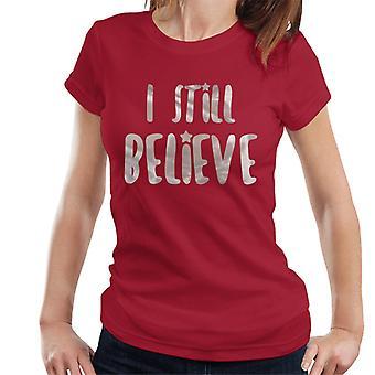 Ich glaube immer noch Weihnachtsgeschenke Frauen T-Shirt