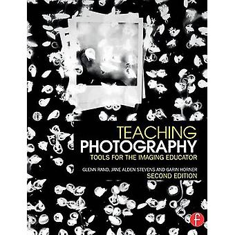 Teaching Photography  Tools for the Imaging Educator by Rand & Glenn