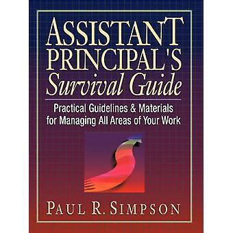 Assistant Principal's Survival Guide - Practical Guidelines and Materi