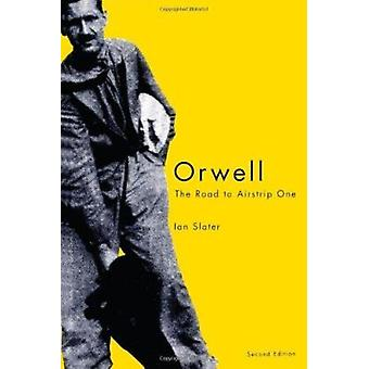 Orwell - The Road to Airstrip One by Ian Slater - 9780773526228 Book