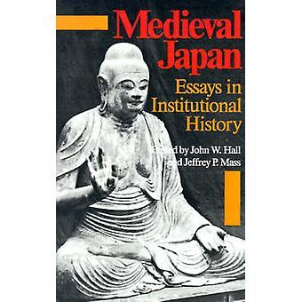 Japón medieval - ensayos de historia institucional por John Whitney Hall