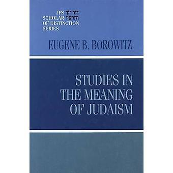 Études dans le sens du judaïsme par Eugene B. Borowitz - 97808276072