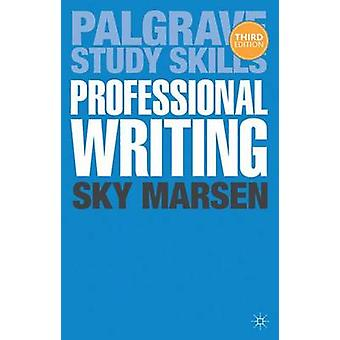 Professional Writing (3rd New edition) by Sky Marsen - 9781137309013