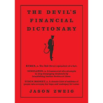 The Devil's Financial Dictionary by Jason Zweig - 9781610396998 Book