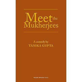Meet the Mukherjees by Tanika Gupta - 9781840028614 Book