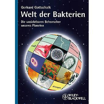 Welt Der Bakterien - Die Unsichtbaren Beherrscher Unseres Planeten di
