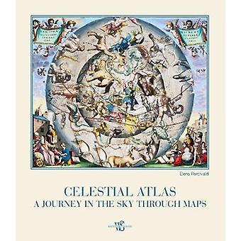 Celestial Atlas - A Journey in the Sky Through Maps by Celestial Atlas