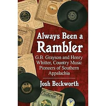 Always Been a Rambler - G.B. Grayson and Henry Whitter - Country Music